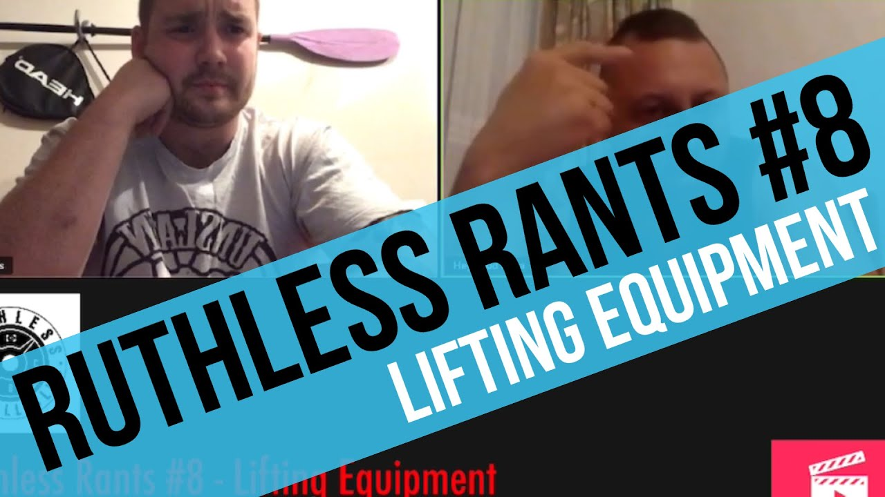 Ruthless Rants #8 - Lifting Equipment