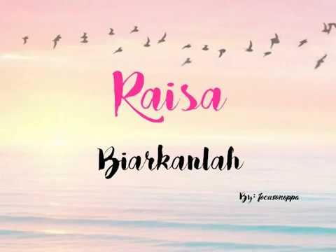 RAISA - BIARKANLAH VIDEO LYRIC