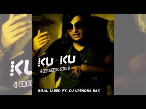 Ku Ku Electro Remix | Bilal Saeed | DJ Upendra RaX