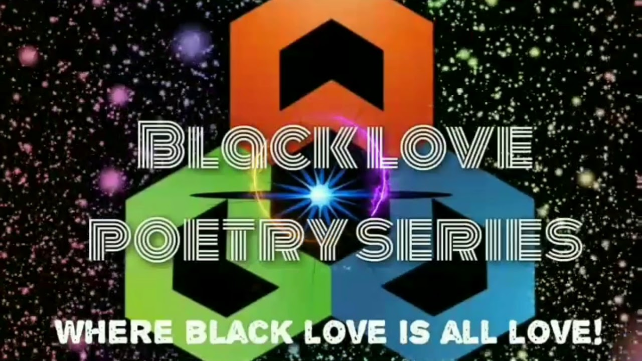 Black Love Poetry Series Network Weekly Line-up April 23rd-25th