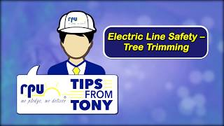 "RPU  ""Tips From Tony - Tree Trimming"""