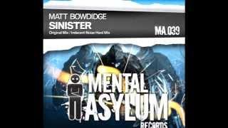 Matt Bowdidge - Sinister (Indecent Noise Hard Mix)