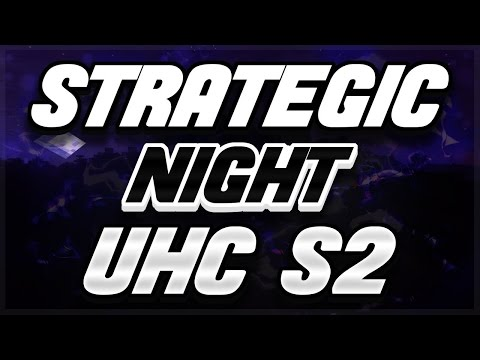 STRATEGIC NIGHT UHC S2E4 - Tu fais quoi la oons