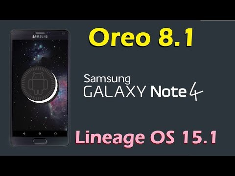 How to Update Android Oreo 8 1 in Samsung Galaxy Note 4 (Lineage OS 15 1)  Install and Review