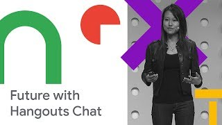 Hangouts Chat and the Future of Enterprise Team Collaboration (Cloud Next '18)