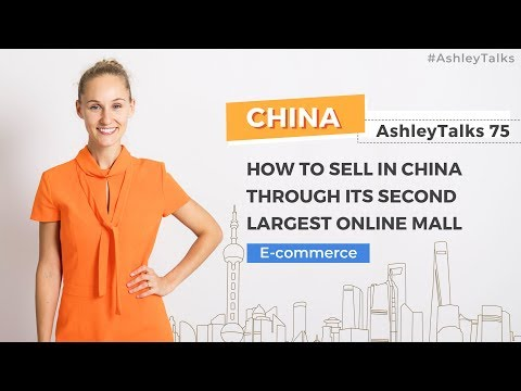 How to Sell in China Through its Second Largest Online Mall - JD Worldwide– Ashley Talks 75