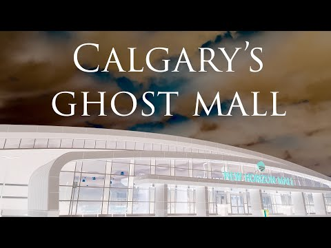 CALGARY GHOST MALL? ONLY FOR NOW | NEW HORIZON MALL