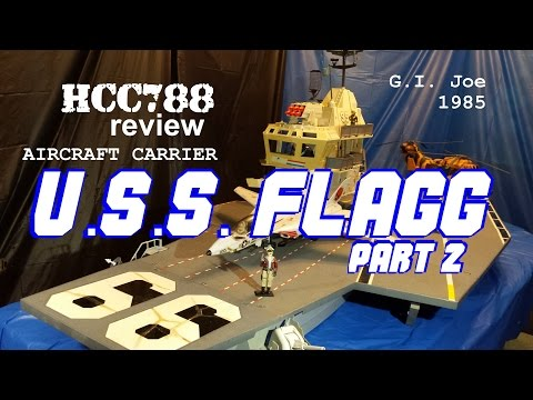 HCC788 - 1985 U.S.S. FLAGG  review PART 2 of 2 - G. I. Joe Aircraft Carrier! HD