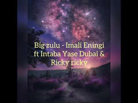 Big Zulu Mali Eningi Ft Ricky Rick Intaba Yase Dubai Lyrics Youtube