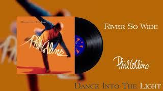 Phil Collins - River So Wide (2016 Remaster Official Audio)