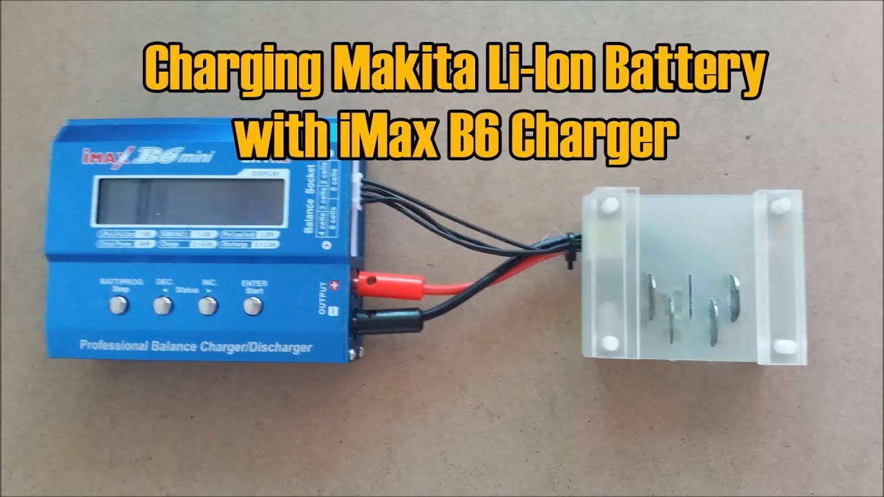 Charging Makita Li-ion Battery With Imax B6 Charger