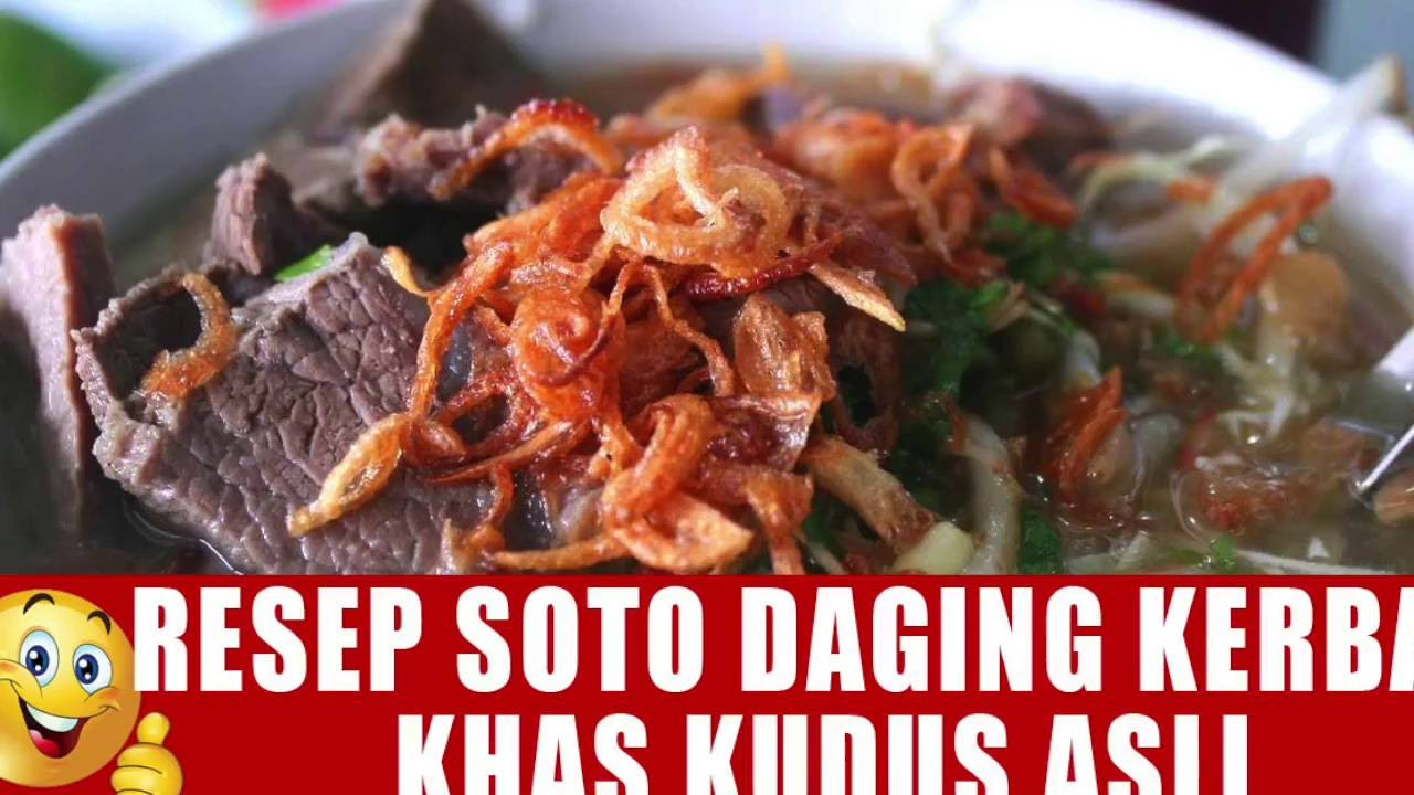Resep Soto Daging Kerbau Khas Kudus Asli Youtube