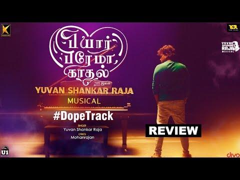 Dope Track - Single ft Review   YuvanShankarraja   Pyaar Prema Kaadhal   Harish Kalyan, Raiza   Elan