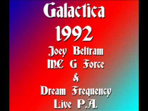 Galactica 1992 - Joey Beltram & MC G Force - Dream Frequency Live PA
