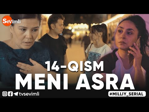 MENI ASRA (o'zbek Serial) | МЕНИ АСРА (узбек сериал) 14-qism