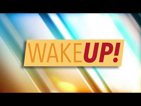 Wake Up!  Wednesday, September 18, 2019