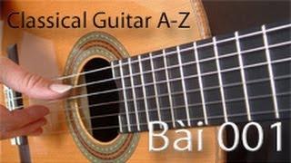 Classical Guitar A-Z bài 001