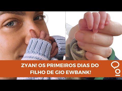 ZYAN! OS PRIMEIROS DIAS DO FILHO DE GIO EWBANK!