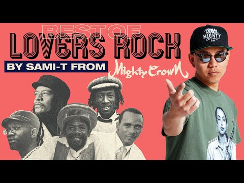 BEST OF LOVERS ROCK REGGAE MIX By SAMI-T From MIGHTY CROWN