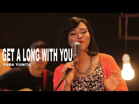 Get A Long With You - Yura Yunita | WAREHOUSE MUSIC