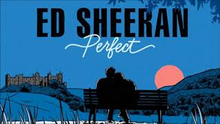 Ed sheeran - perfect (2017) i do not own nothing