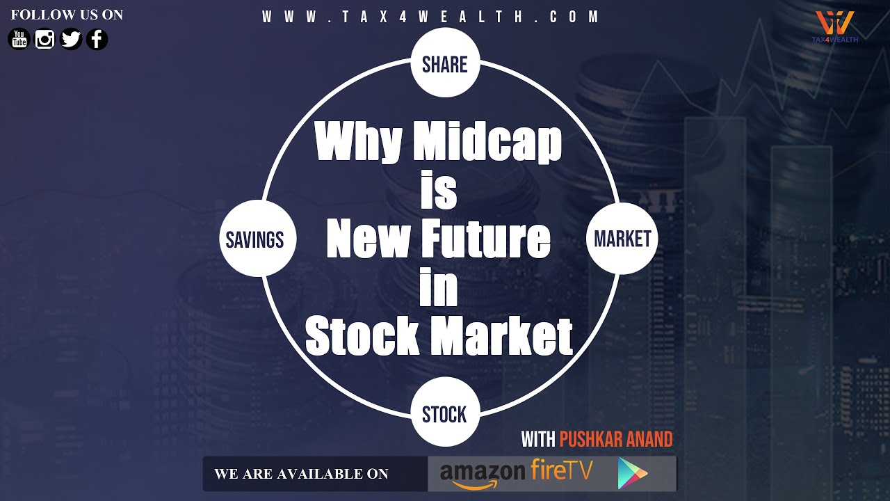 Mid Cap: Why Mid cap is New Future in Stock Market