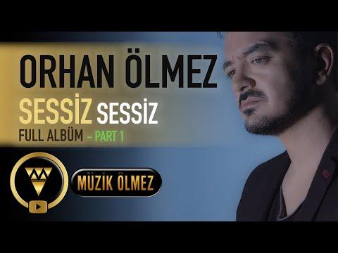 Orhan Ölmez -Sessiz Sessiz (Full Albüm - Part 1)