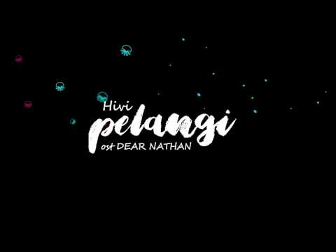 ost. DEAR NATHAN | Hivi - Pelangi (Music Video Lirik)-muts