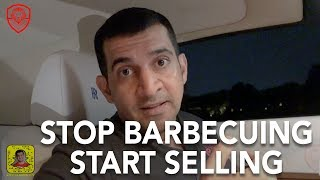 Stop Barbecuing, Start Selling