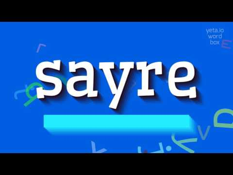 """How to say """"sayre""""! (High Quality Voices)"""