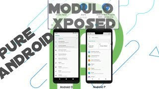 Android P 9.0 en cualquier Android 8.x oreo Modulo Xposed 2018