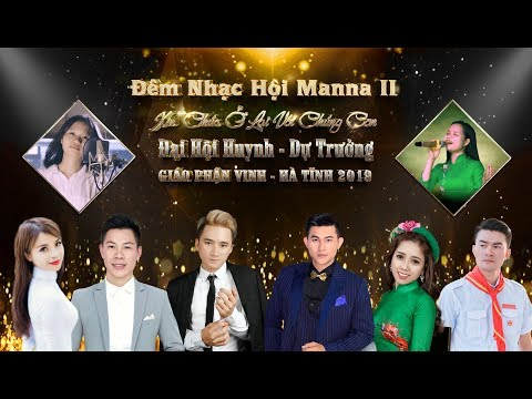 Đêm Nhạc Hội MANNA II - Đại Hội Huynh - Dự Trưởng Giáo Phận Vinh - Hà Tĩnh 2019