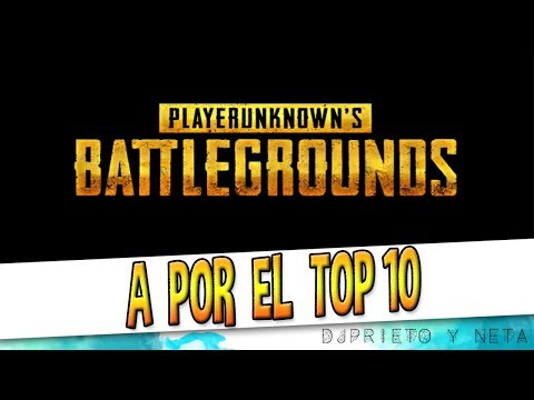A POR EL TOP 10 | Playerunknown's Battlegrounds