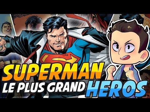 POURQUOI SUPERMAN EST LE PLUS GRAND SUPER HEROS !?
