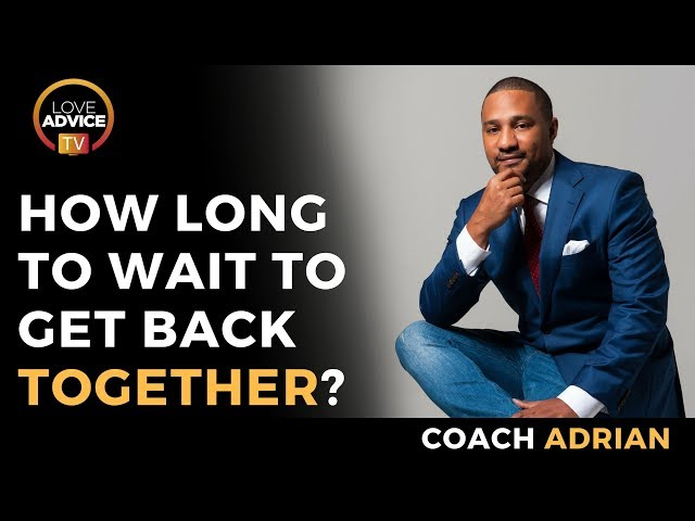 How Long After Break Up To Get Back Together? | Hint: It Sometime Takes Time!