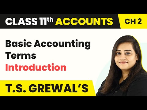 Basic Accounting Terms - Introduction | Class 11 Accounts