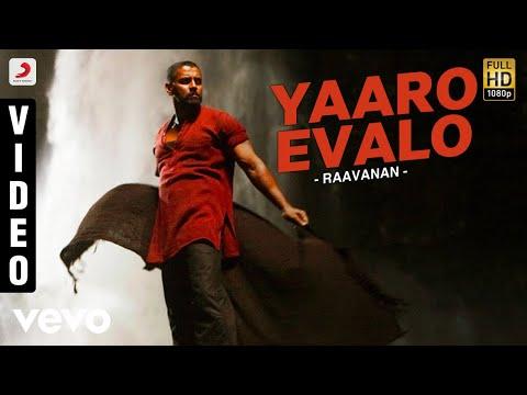 Raavanan - Yaaro Evalo Video | A.R. Rahman...