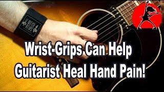 Wrist-Grips Can Help Guitarist Heal Hand Pain!