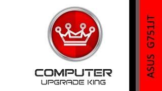 ASUS G751JT hard drive, RAM and ODD upgrade | Computer Upgrade King