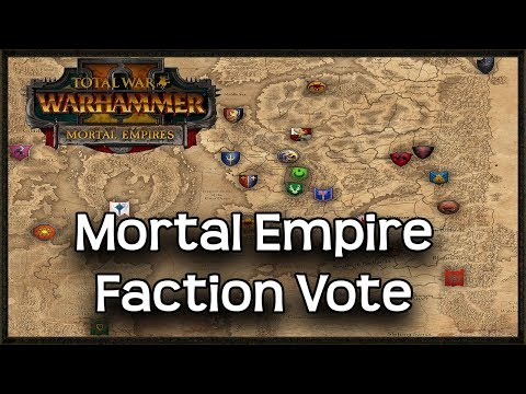 Mortal Empire Faction Vote Total War Warhammer 2 Campaign
