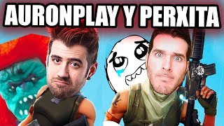 AURONPLAY Y PERXITAA EN FORTNITE!