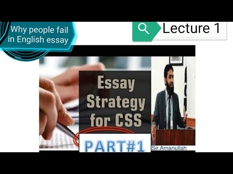 CSS English Essay -- Complete Guidelines(By Sir.Amanullah Gondal)-- Part 1