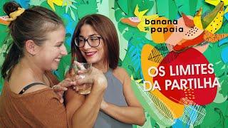 banana-papaia #17 🍌Os limites da partilha