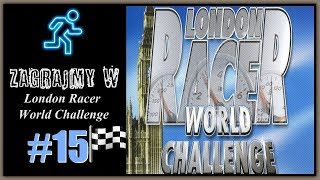 Zagrajmy W London Racer: World Challenge #15 - FINAL (Mistrzostwa 6 4/4 + bonus)