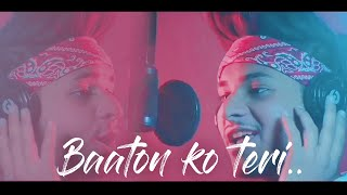 'Baaton Ko Teri'  VIDEO Song |Zaid Chulbula