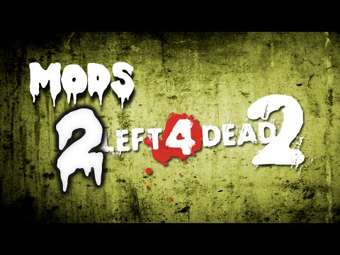 Left 4 Dead 2 | MODS (1 year later)