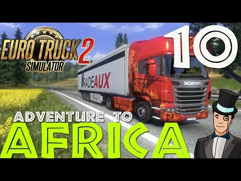Euro Truck Simulator 2 - Adventure To Africa - Episode 10