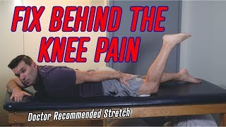 Doctor Recommended Stretch To Fix Pain In The Back Of Knee
