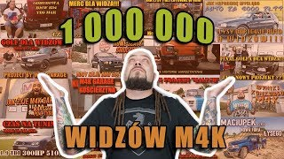 1 000 000  WIDZÓW M4K. DZIĘKUJĘ !!!