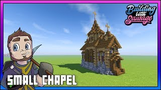 Minecraft Building with Sausage Small Chapel [Minecraft Tutorial] YouTube